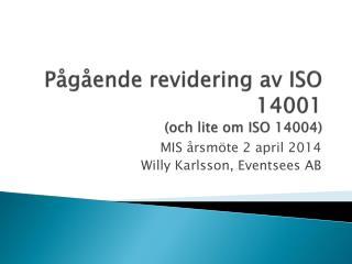 Pågående revidering av ISO 14001 (och lite om ISO 14004)