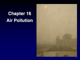 Chapter 16 Air Pollution