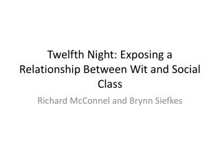 Twelfth Night: Exposing a Relationship Between Wit and Social Class