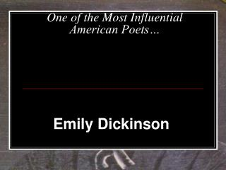 One of the Most Influential American Poets�