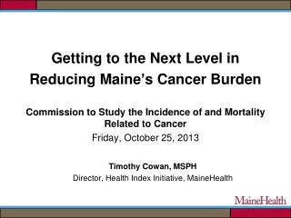 Getting to the Next Level in  Reducing Maine�s Cancer Burden