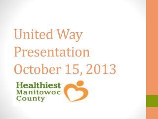 United Way Presentation October 15, 2013