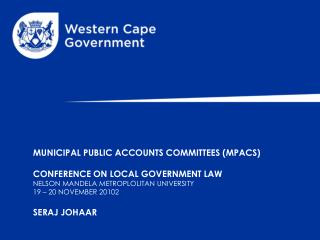 MUNICIPAL PUBLIC ACCOUNTS COMMITTEES (MPACS) CONFERENCE ON LOCAL GOVERNMENT LAW