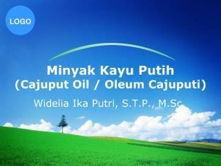 Minyak K ayu Putih (Cajuput Oil /  Oleum Cajuputi )