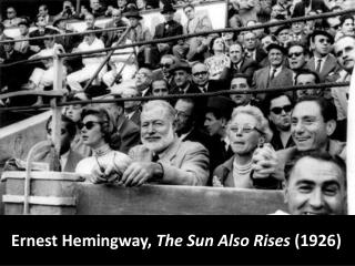 Ernest Hemingway,  The Sun Also Rises  (1926)