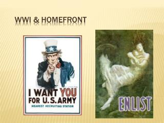 WWI &  Homefront