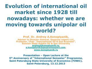 Prof. Dr. Andrey  A.Konoplyanik ,