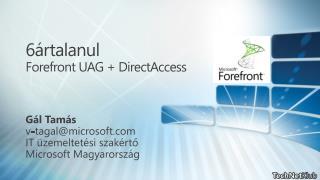 6ártalanul Forefront UAG + DirectAccess