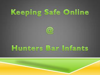 Keeping Safe Online @ Hunters Bar Infants
