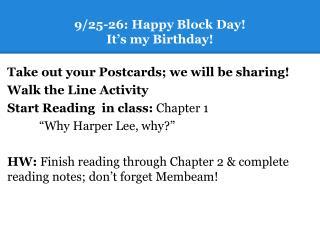 9/25-26: Happy Block Day!   It's my Birthday!