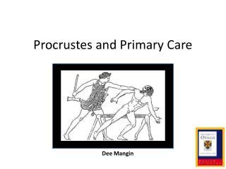 Procrustes  and Primary Care