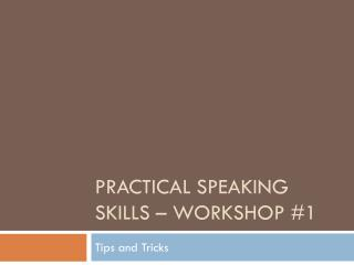 Practical speaking skills – Workshop #1