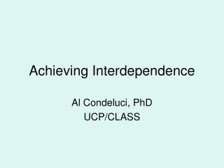 Achieving Interdependence