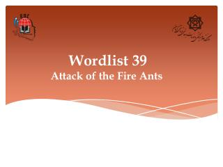 Wordlist 39 Attack of the Fire Ants