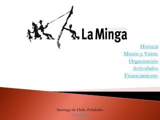 Historia Misión y Visión Organización Actividades Financiamiento