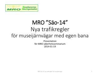 """MRO  """"Säo-14"""" Nya trafikregler  för museijärnvägar med egen bana"""
