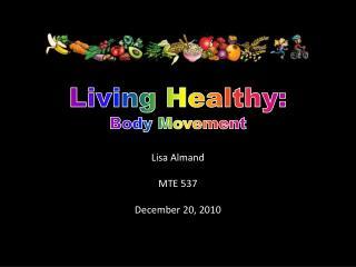 Lisa  Almand MTE 537 December 20, 2010
