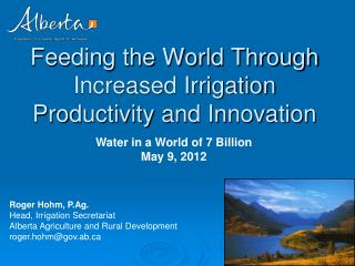 Feeding the World Through Increased Irrigation Productivity and Innovation
