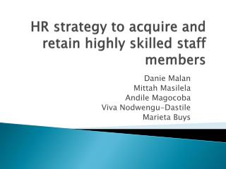 HR strategy to acquire and retain highly skilled staff members