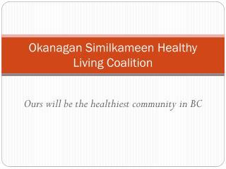 Okanagan Similkameen Healthy Living Coalition