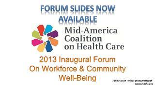 2013 Inaugural Forum On Workforce & Community Well-Being