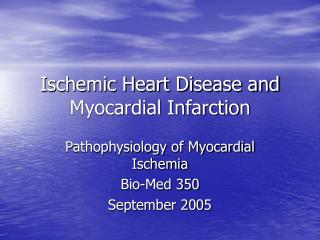 Ischemic Heart Disease and Myocardial Infarction