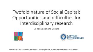 Twofold nature of Social Capital: Opportunities and difficulties for Interdisciplinary research