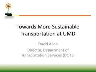 Towards More Sustainable Transportation at UMD