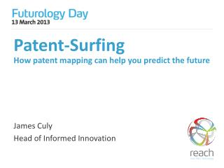 Patent-Surfing How patent mapping can help you predict the future