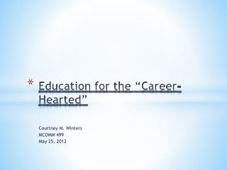 Education for the �Career-Hearted�