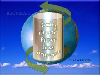 """""""Going Green"""" Paper less program"""
