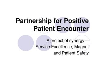 Partnership for Positive Patient Encounter