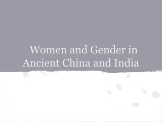 Women and Gender in Ancient China and India