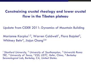 Constraining crustal rheology and lower crustal flow in the Tibetan  plateau