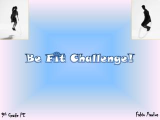 Be Fit Challenge!