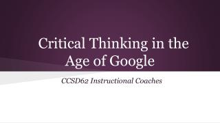 Critical Thinking in the Age of Google