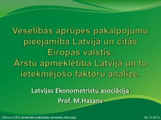 Latvijas  Ekonometristu  asociācija Prof.  M.Hazans