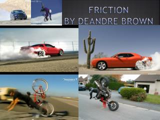 Friction  by  deandre  brown
