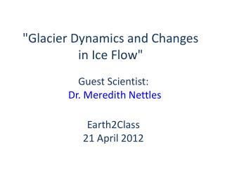 """Glacier Dynamics and Changes in Ice Flow"""