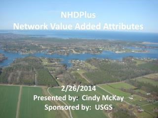 2/26/2014 Presented  by:  Cindy McKay Sponsored by:  USGS