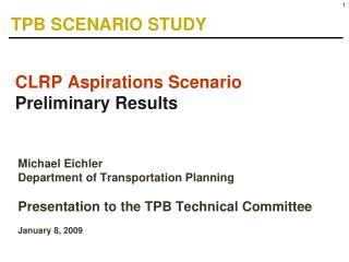 CLRP Aspirations Scenario Preliminary Results