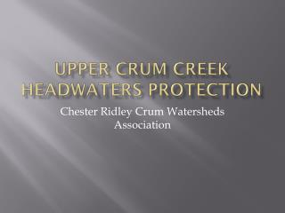 UPPER CRUM Creek headwaters protection