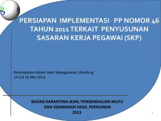 PERSIAPAN  IMPLEMENTASI   PP NOMOR 46 TAHUN 2011 TERKAIT  PENYUSUNAN SASARAN KERJA PEGAWAI (SKP)