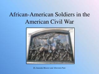 African-American Soldiers in the American Civil War