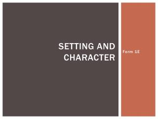 Setting and Character