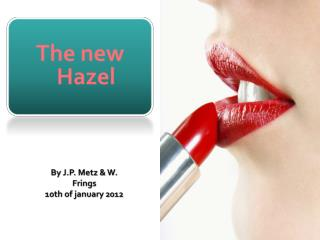 The  new Hazel