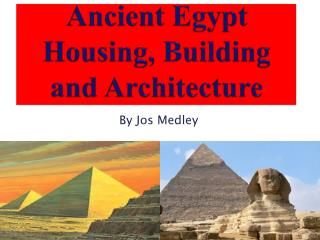 Ancient  Egypt Housing, Building and Architecture