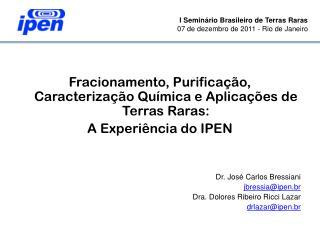 Fracionamento, Purificação, Caracterização Química e Aplicações de Terras Raras: