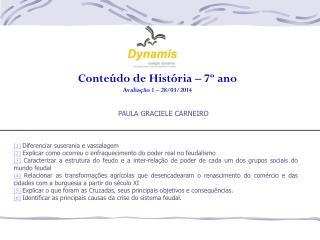 Conte�do de Hist�ria � 7� ano Avalia��o 1 � 28/03/2014