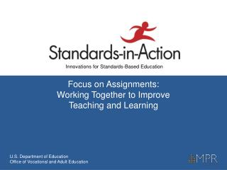 Focus on Assignments:  Working Together to Improve  Teaching and Learning